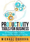 Productivity Tools for Business by Michael Cordova
