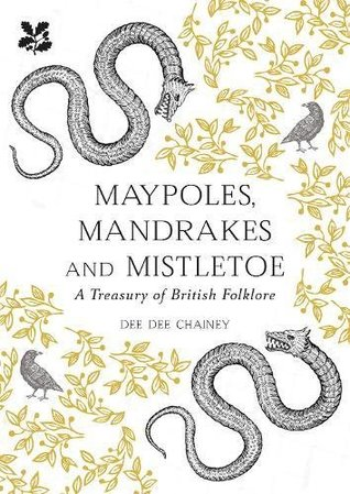 Maypoles, Mandrakes and Mistletoe by Dee Dee Chainey
