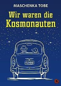 Wir waren die Kosmonauten