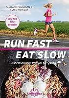 Run Fast Eat Slow-E-Book: Nährstoffreiche Rezepte für Sportler