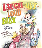 Laugh Out Loud Baby By Tony Johnston