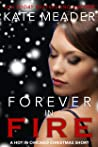 Forever in Fire (Hot in Chicago, #3.1)