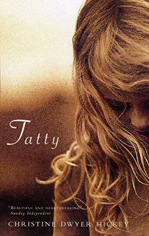 Tatty by Christine Dwyer Hickey