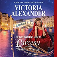 The Lady Travelers Guide to Larceny with a Dashing Stranger (The Lady Travelers Society, #2)