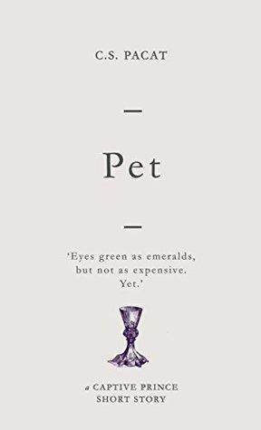 Pet (Captive Prince Short Stories, #4)