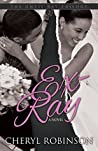 Ex-Ray: Book Two of the Until Ray Trilogy