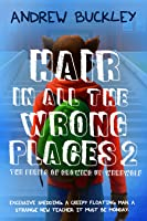 The Perils of Growing Up Werewolf (Hair in all the Wrong Places #2)