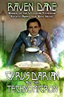Cyrus Darian and the Technomicron (The Misadventures of Cyrus Darian Book 1)