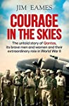 Courage in the Skies: The untold story of Qantas, its brave men and women and their extraordinary role in World War II