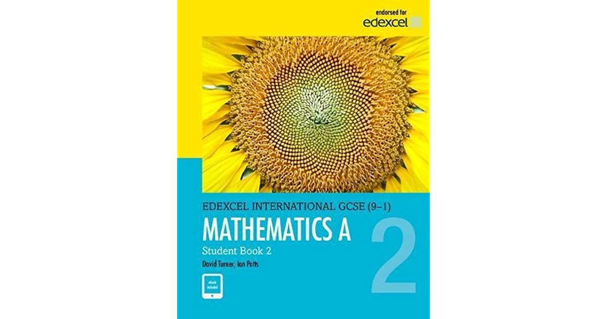 Edexcel International Gcse 9 1 Mathematics A Student Book 2 Print And Ebook Bundle By D A Turner