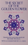 The Secret of the Golden Flower: A Chinese Book of Life