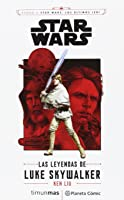 Star Wars. Las leyendas de Luke Skywalker