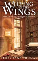 Weeping in the Wings (the Sarah Bennett Mysteries #2)