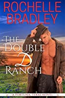 The Double D Ranch (A Fortuna, Texas Novel #1)