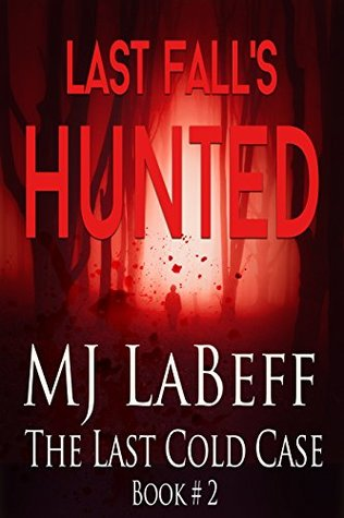 Last Fall's Hunted by M.J. LaBeff