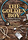 The Golden Boy: A Doctor's Journey with Addiction
