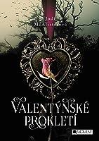 Valentýnské Prokletí (Valentine, #1)