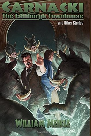 Cover of the book, Carnacki: The Edinburgh Townhouse and Other Stories, by William Meikle
