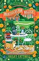 Marigolds for Malice (An Enchanted Garden Mystery, #3)