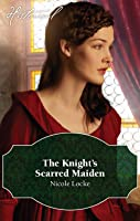 The Knight's Scarred Maiden (Lovers and Legends Book 5)