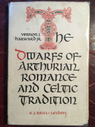 The Dwarfs of Arthurian Romance and Celtic tradition