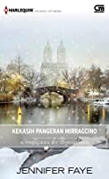 A Princess by Christmas - Kekasih Pangeran Mirraccino (Twin Princes of Mirraccino, #1)