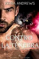 Contro la tenebra (Kick at the Darkness, #1)