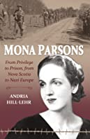 Mona Parsons: From Privilege to Prison, from Nova Scotia to Nazi Germany