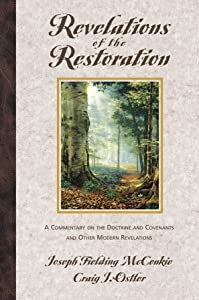 Revelations of the Restoration: A Commentary on the Doctrine and Covenants and Other Modern Revelations