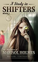 A Study In Shifters (The Adventures of Marisol Holmes, #1)