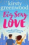 Big Sexy Love by Kirsty Greenwood