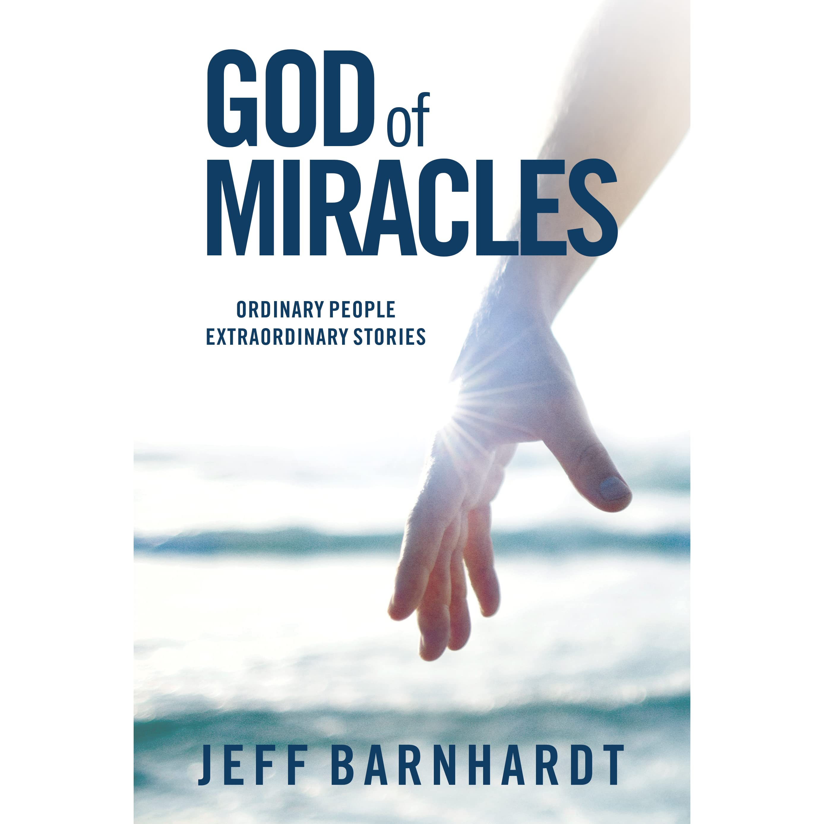 God of Miracles: Ordinary People Extraordinary Stories by