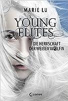 Die Herrschaft der Weißen Wölfin (The Young Elites, #3)