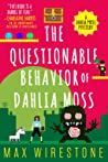 The Questionable Behavior of Dahlia Moss (Dahlia Moss Mysteries, #3)