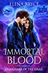 Immortal Blood (Guardians of the Grail, #1)