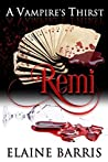 Remi (A Vampire's Thirst, #3)