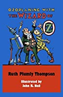 Ozoplaning with the Wizard of Oz (Illustrated) (Land of Oz Book 33)