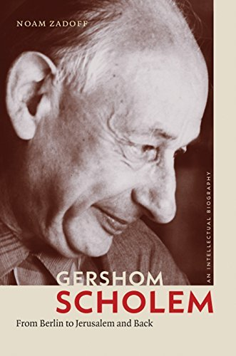Gershom Scholem From Berlin to Jerusalem and Back (The Tauber Institute Series for the Study of European Jewry)