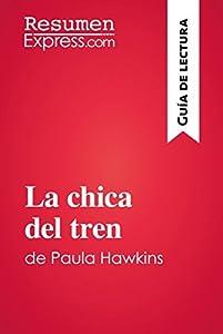La chica del tren de Paula Hawkins (Guía de lectura): Resumen y análisis completo