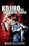 Kojiro vs. The Vampire People (Future of London #5)