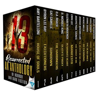 13 Resurrected: An Anthology Of Horror and Dark Fiction