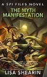 The Myth Manifestation (SPI Files, #5)