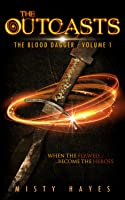 The Outcasts (The Blood Dagger, #1)