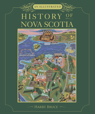 An Illustrated History of Nova Scotia by Harry Bruce