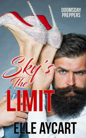 Sky's the Limit (Doomsday Preppers, #1)