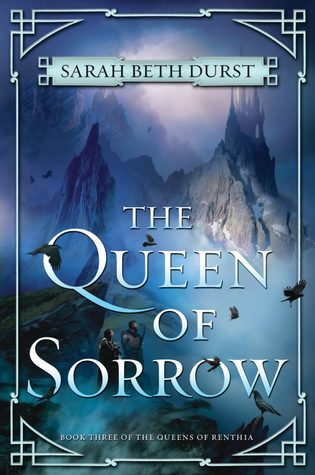 The Queen of Sorrow (The Queens of Renthia #3)