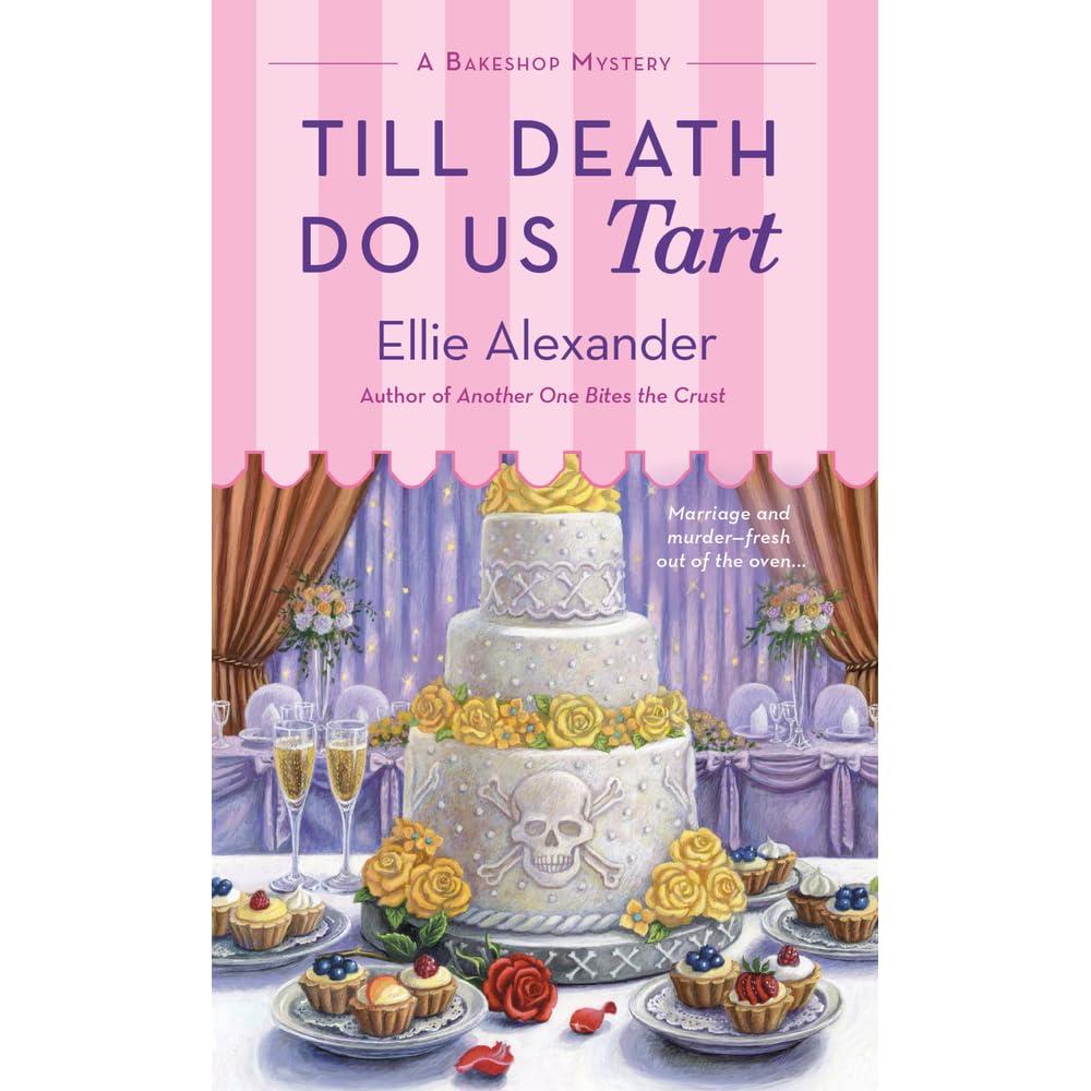 Till Death Do Us Tart (A Bakeshop Mystery #8) by Ellie Alexander
