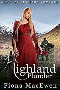 Highland Plunder: (Scottish Highland Romance)