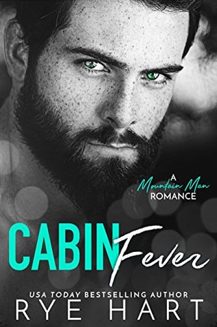 Cabin Fever by Rye Hart
