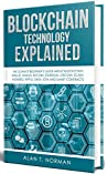 Blockchain Technology Explained by Alan T. Norman
